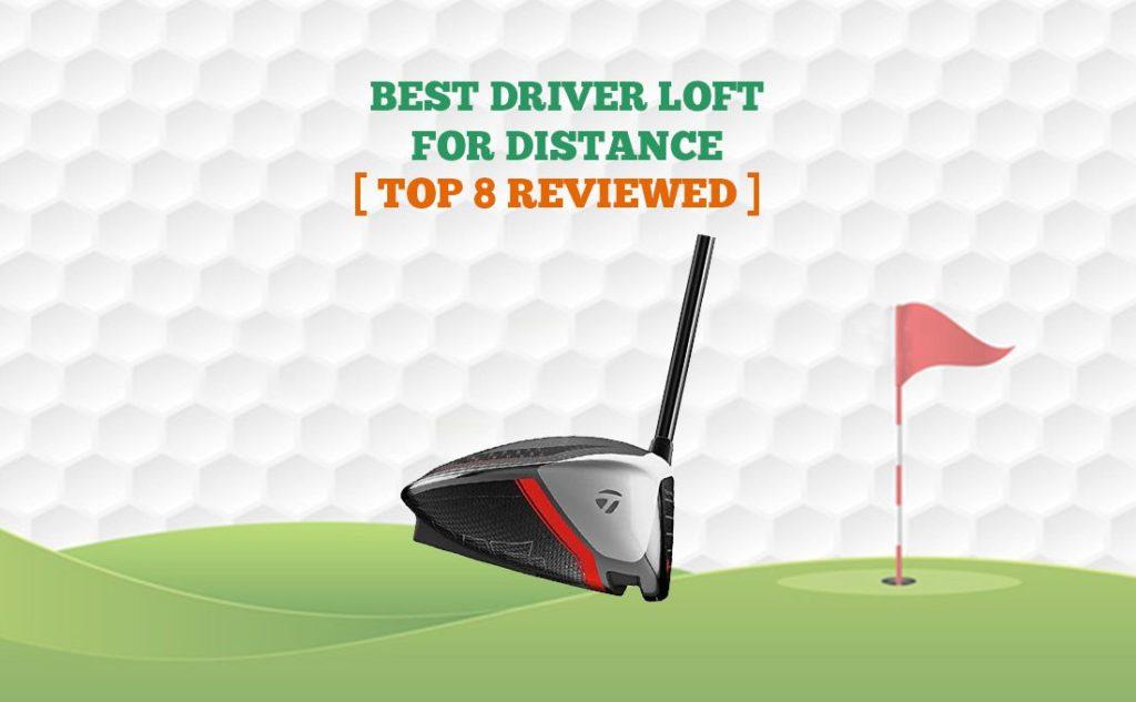 best driver loft for distance