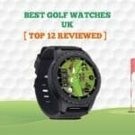10 Best Golf Watches UK in 2021 【With GPS】